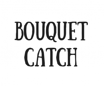 Bouquet Catch